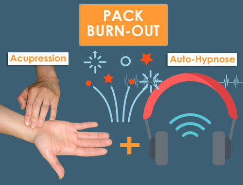 Pack anti Burn-Out, acupression et hypnose, pour retrouver son énergie, sa motivation et son centre.