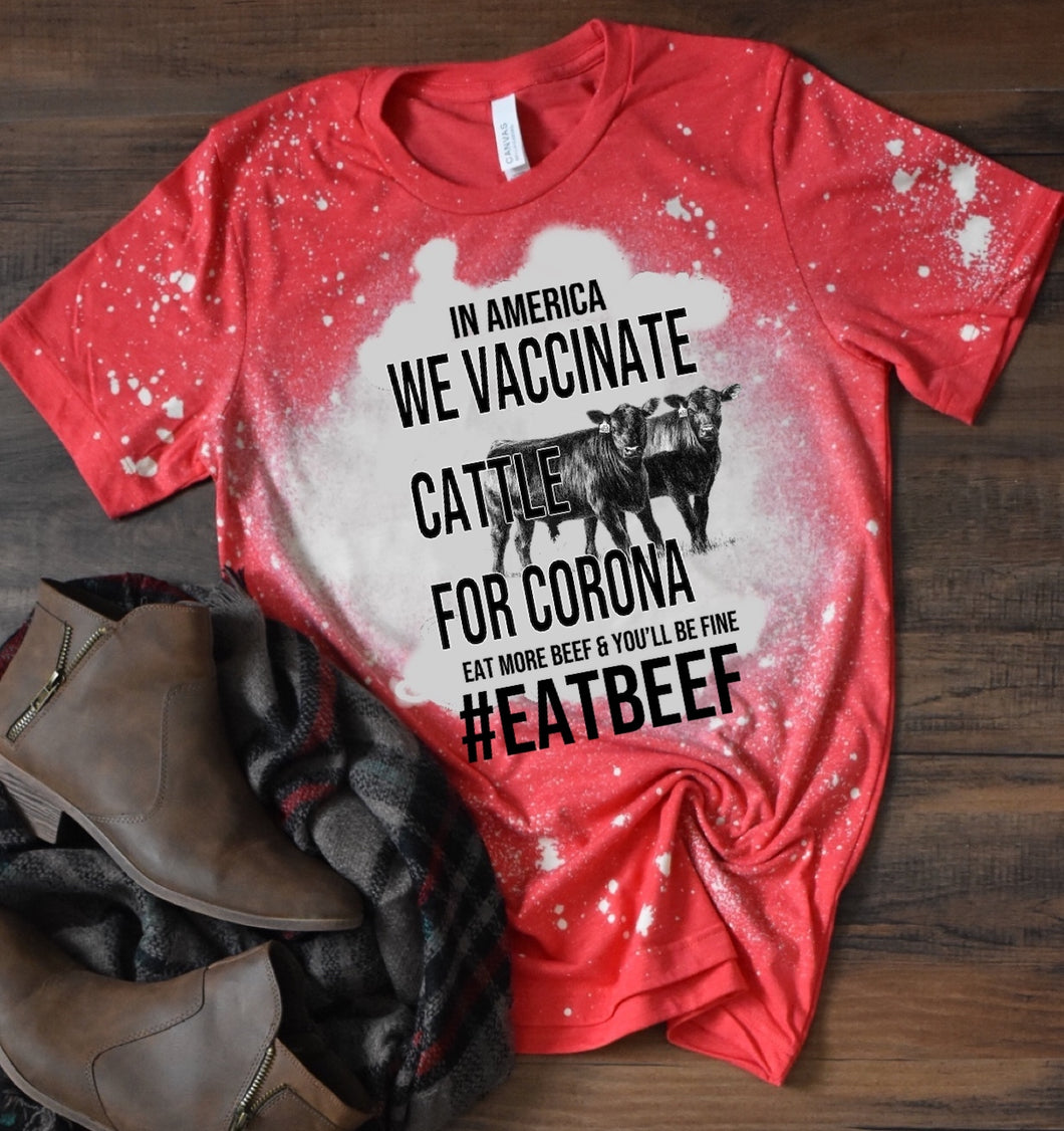 In America We Vaccinate Cattle For Corona Eat More Beef & You'll Be Fine #EatBeef - Acid Wash Red
