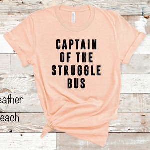 Captain of the Struggle Bus - Heather Peach