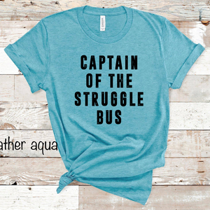 Captain of the Struggle Bus - Heather Aqua