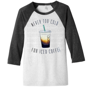 Never To Cold For Ice Coffee - Charcoal Sleeve Raglan