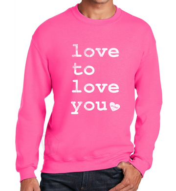 Love to Love You - Neon Pink Crewneck