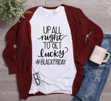 Load image into Gallery viewer, Up All Night To Get Lucky #BlackFriday