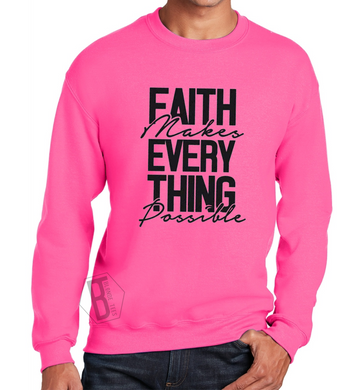 Faith Makes Everything Possible - Neon Pink Crewneck