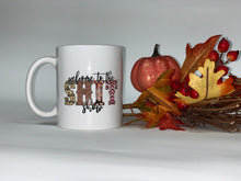 Load image into Gallery viewer, Welcome to the Shit Show - 11oz Mug