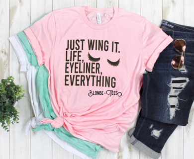 Just Wing It.  Life, Eyeliner, Everything