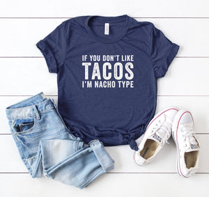 If you don't like Tacos .... I'm nacho type!