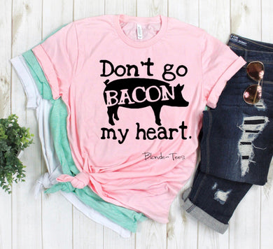 Don't Go Bacon My Heart - Lt Pink