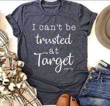 Load image into Gallery viewer, I can't be Trusted at Target - Ht Navy