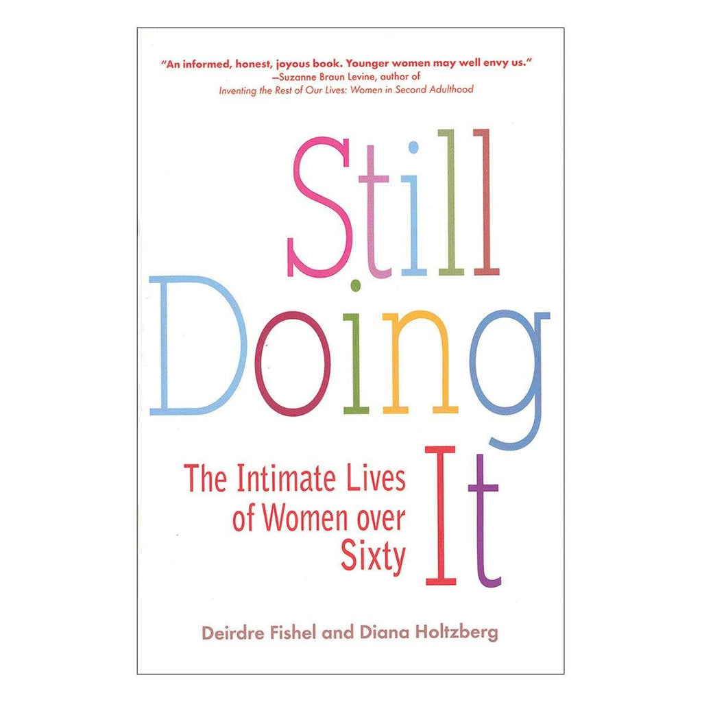 Still Doing It: The Intimate Lives of Women Over 60 [36326]