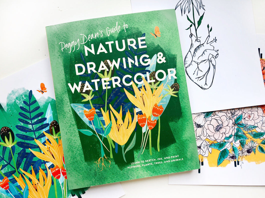Peggy Dean's Guide to Nature Drawing & Watercolor: Learn to Sketch, Ink, and Paint Flowers, Plants, Trees and Animals | Paperback