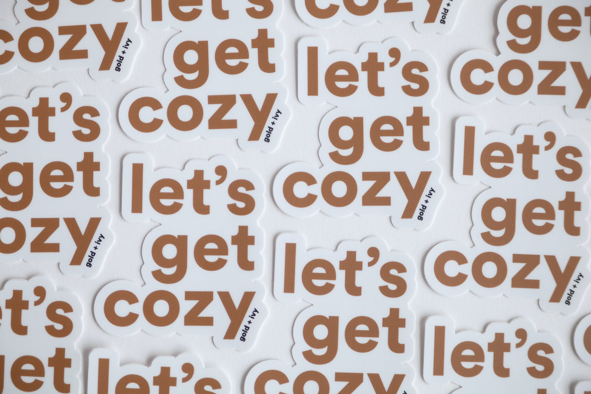 let's get cozy sticker