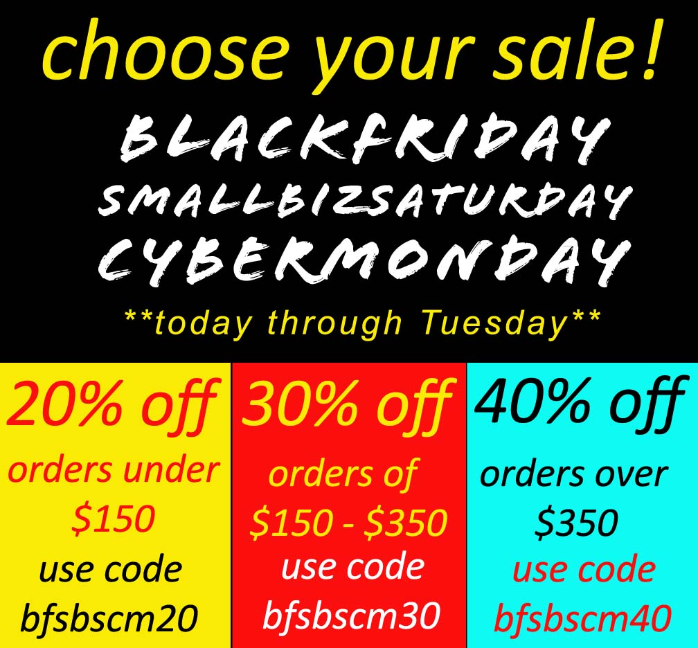 Black Friday Small Business Saturday Cyber Monday SALE through Tuesday!