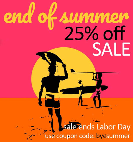 end of summer sale 25% OFF everything!