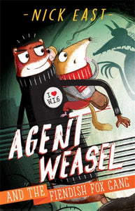 Agent Weasel and the Fiendish Fox Gang