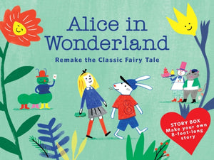 Alice in Wonderland: Remake the Classic Fairy Tale
