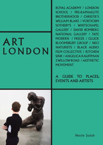 Art London: A Guide to Places, Events and Artists