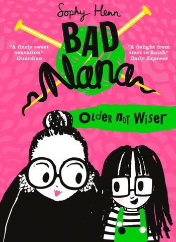 Bad Nana: Older Not Wiser (Book 1)