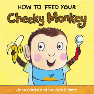 How to Feed Your Cheeky Monkey