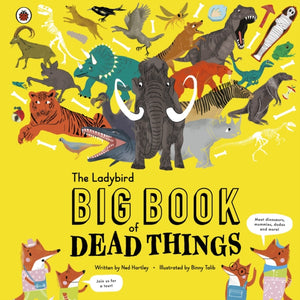 The Ladybird Big Book of Dead Things