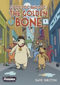 Good Dog Bad Dog: The Golden Bone