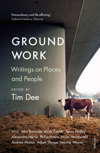 Ground Work: Writings on People and Places