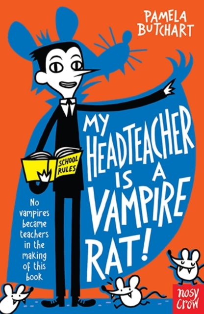 My Headteacher is a Vampire Rat!
