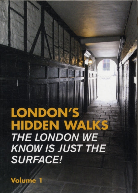 London's Hidden Walks: Volume 1