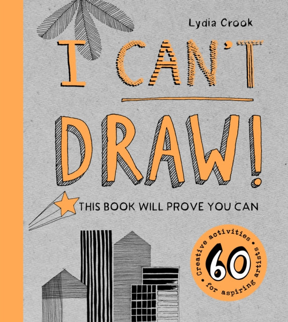 I Can't Draw! This Book Will Prove You Can