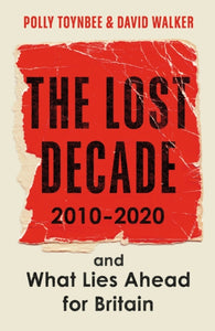The Lost Decade: 2010-2020, and What Lies Ahead for Britain