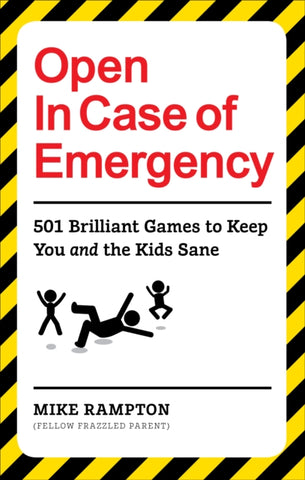 Open In Case of Emergency: 501 Games to Entertain and Keep You and the Kids Sane