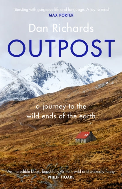 Outpost: A Journey to the Wild Ends of the Earth