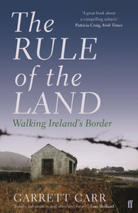 The Rule of the Land: Walking Ireland's Border