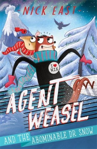 Agent Weasel and the Abominable Dr Snow (Book 2)
