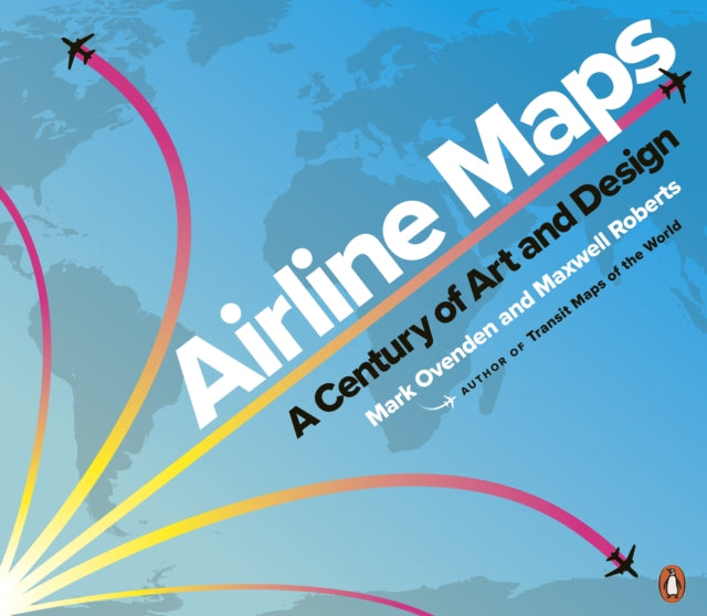 Airline Maps : A Century of Art and Design