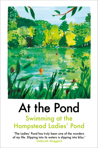 At the Pond : Swimming at the Hampstead Ladies' Pond