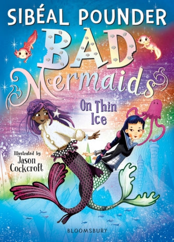 Bad Mermaids: On Thin Ice