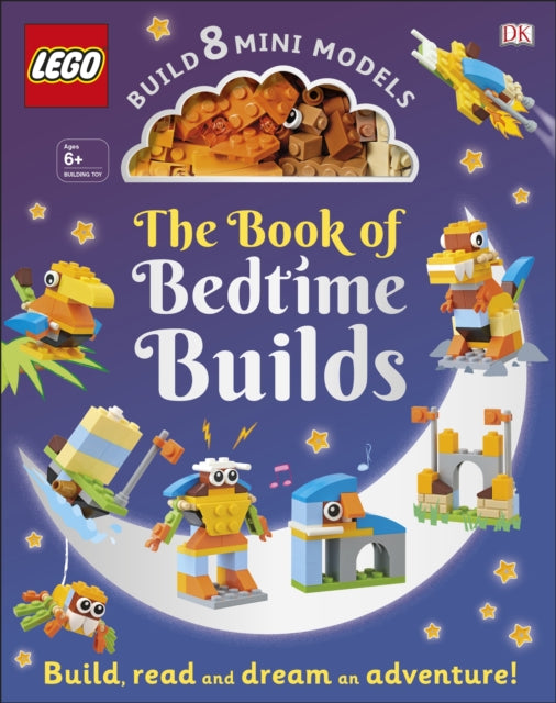 The LEGO Book of Bedtime Builds : With Bricks to Build 8 Mini Models