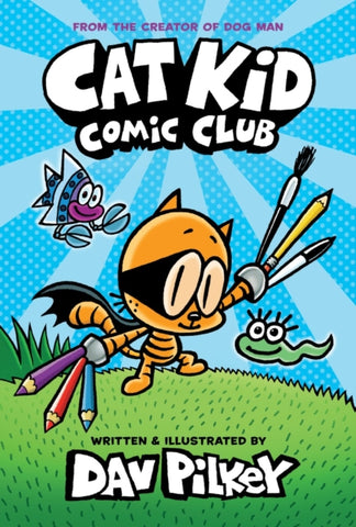 Cat Kid Comic Club: the new blockbusting bestseller from the creator of Dog Man : 1
