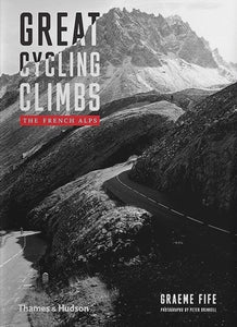 Great Cycling Climbs : The French Alps