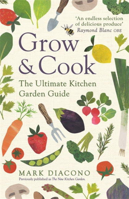 Grow & Cook : An A-Z of what to grow all through the year at home