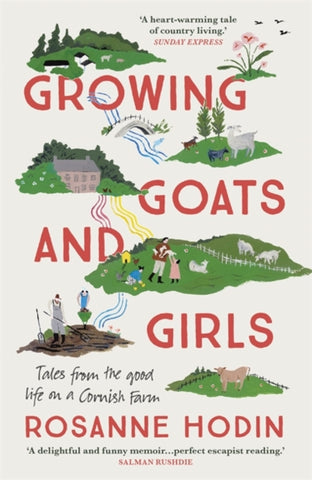 Growing Goats and Girls : Living the Good Life on a Cornish Farm