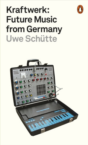 Kraftwerk : Future Music from Germany