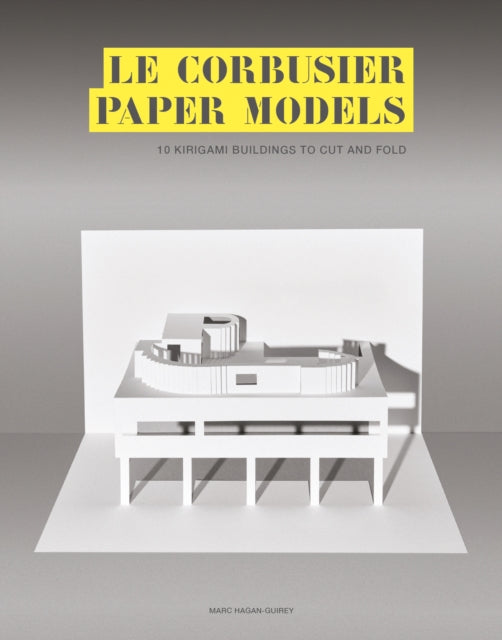 Le Corbusier Paper Models : 10 Kirigami Buildings To Cut And Fold