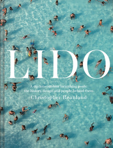 Lido : A dip into outdoor swimming pools: the history, design and people behind them