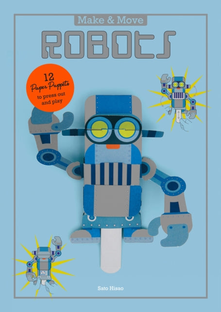 Make and Move: Robots : 12 Paper Puppets to Press Out and Play