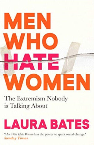 Men Who Hate Women : The Extremism Nobody is Talking About