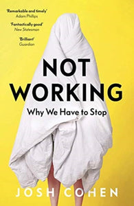 Not Working : Why We Have to Stop