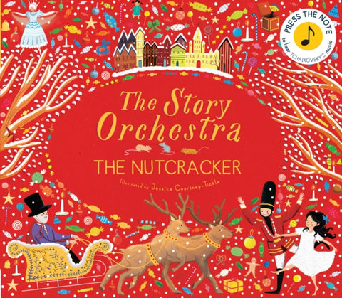 The Story Orchestra: The Nutcracker : Press the Note to Hear Tchaikovsky's Music