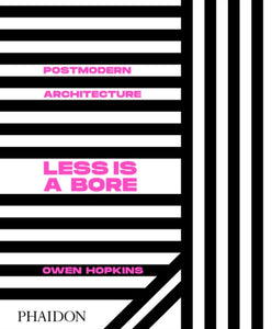 Postmodern Architecture : Less is a Bore